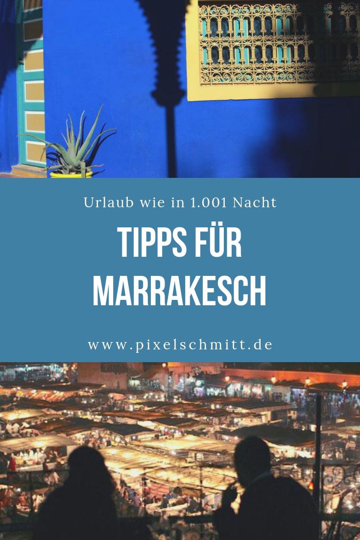 Marrakesch Sehenswürdigkeiten: 5 Tage in Marrakesch und Umgebung
