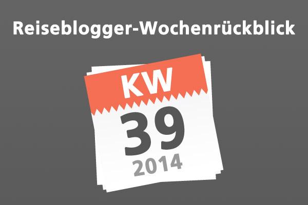 Der Reiseblogger Wochenrückblick KW 39