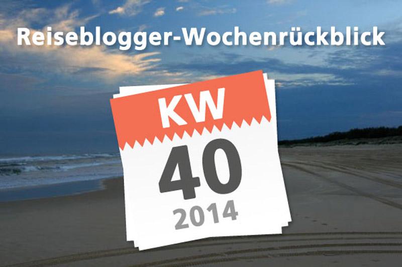 Der Reiseblogger Wochenrückblick KW40