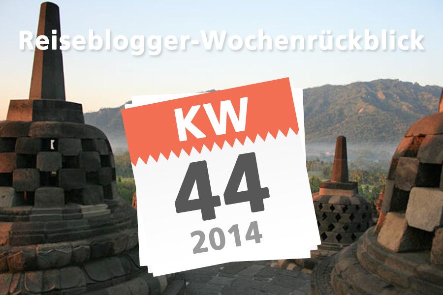 Der Reiseblogger Wochenrückblick KW 44