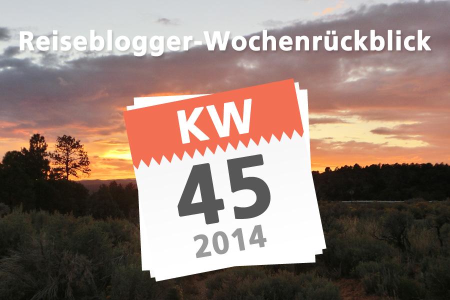 Der Reiseblogger-Wochenrückblick KW 45