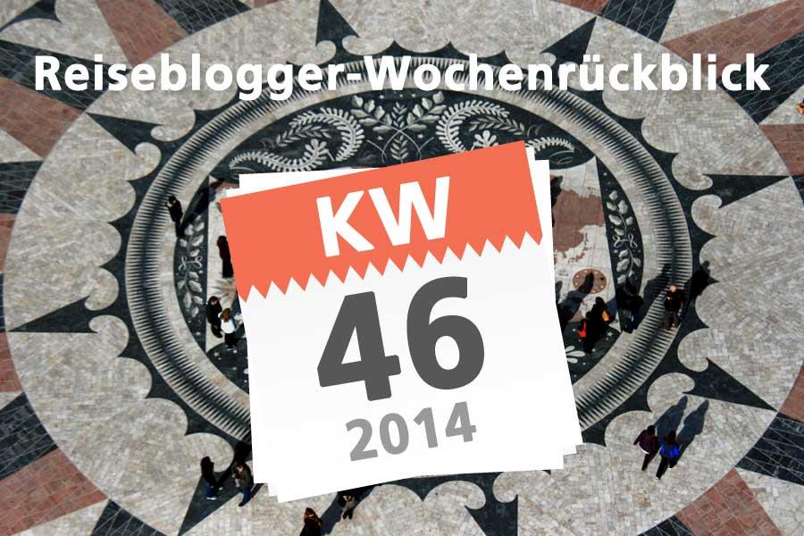 Der Reiseblogger-Wochenrückblick KW 46