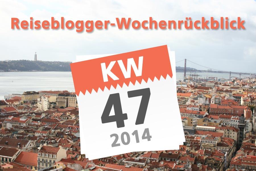 Der Reiseblogger-Wochenrückblick KW 47