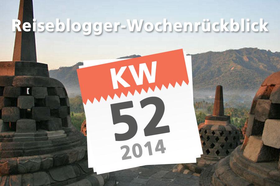 Der Reiseblogger-Wochenrückblick KW 52