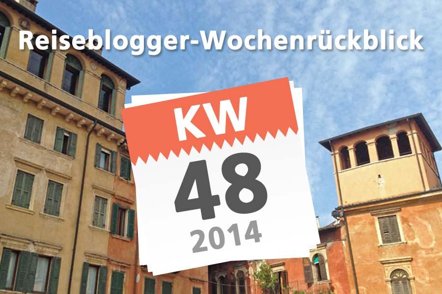 Der Reiseblogger-Wochenrückblick KW 48