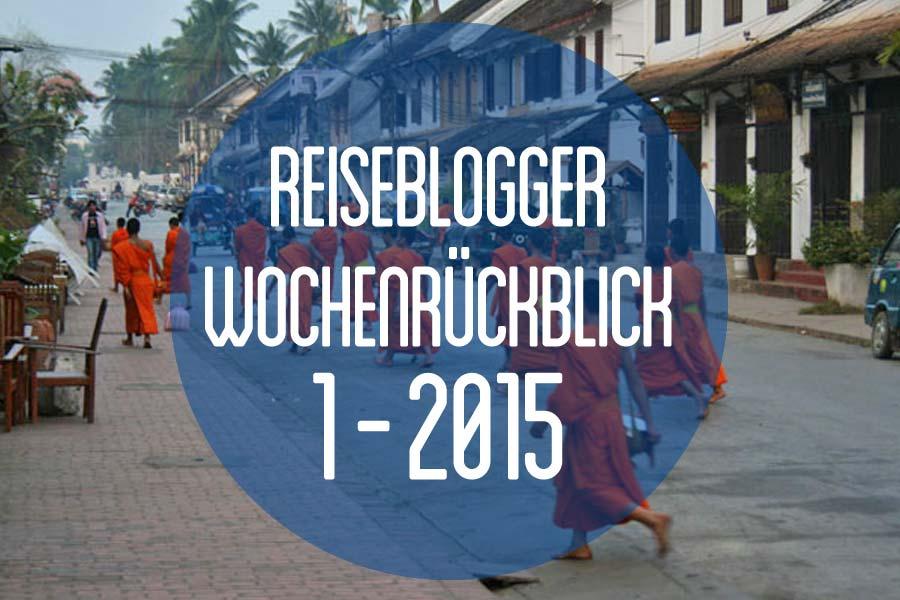 Der Reiseblogger-Wochenrückblick 1/2015