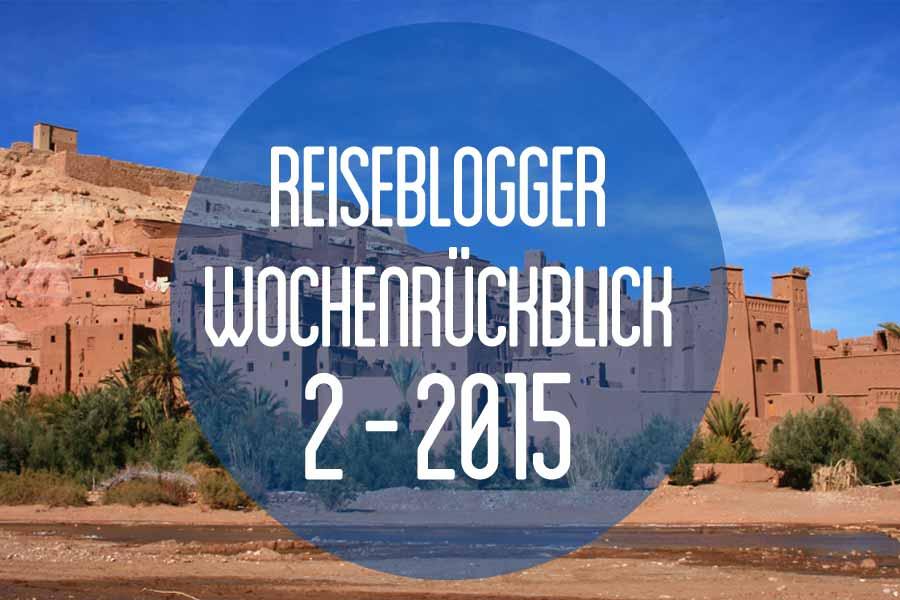 Der Reiseblogger-Wochenrückblick 2/2015
