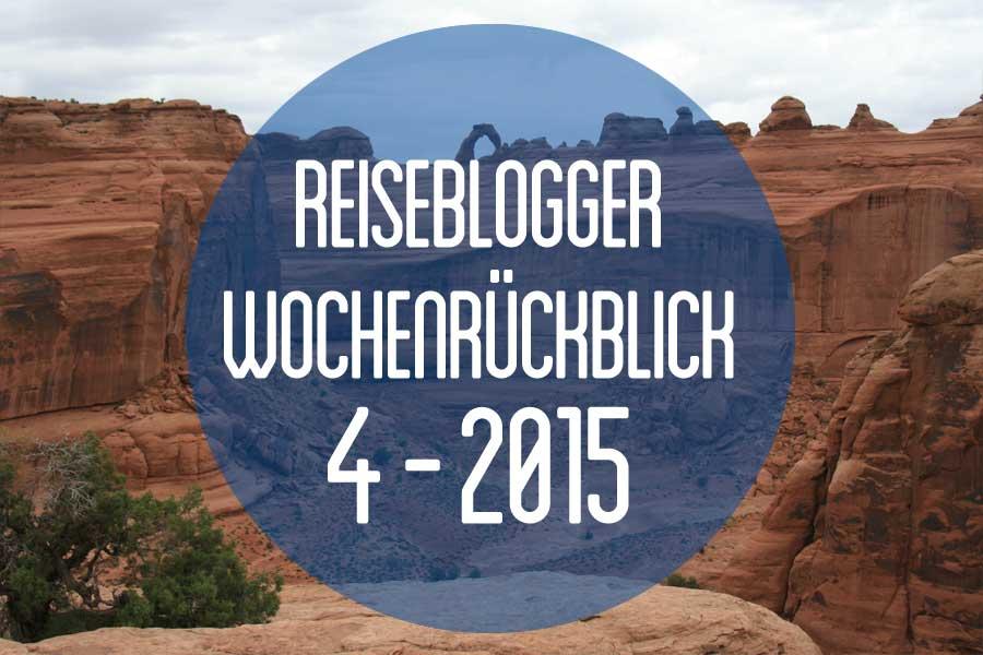 Der Reiseblogger-Wochenrückblick 4/2015