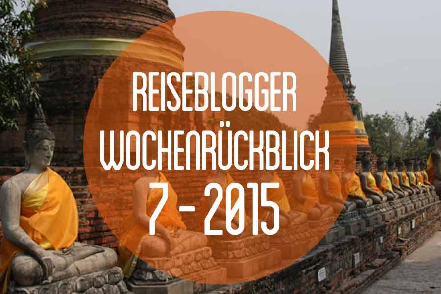 Der Reiseblogger-Wochenrückblick 7/2015