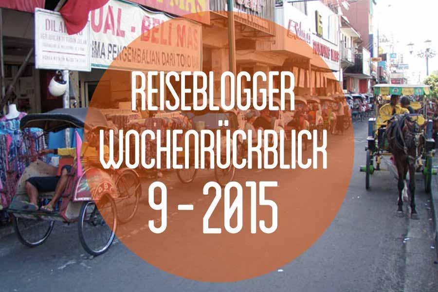 Der Reiseblogger-Wochenrückblick 9/2015