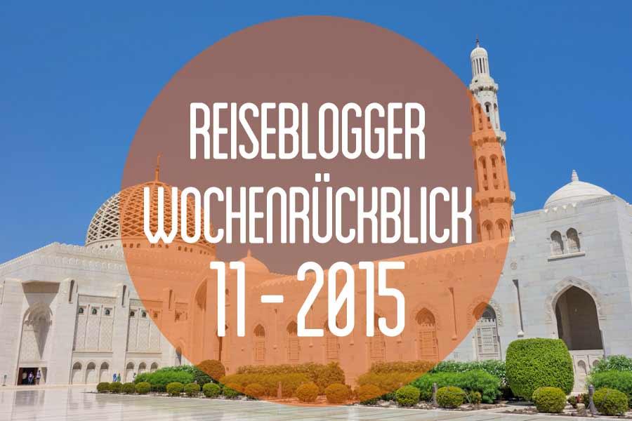 Der Reiseblogger-Wochenrückblick 11/2015