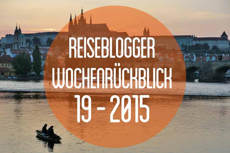 Der Reiseblogger-Wochenrückblick 19/2015