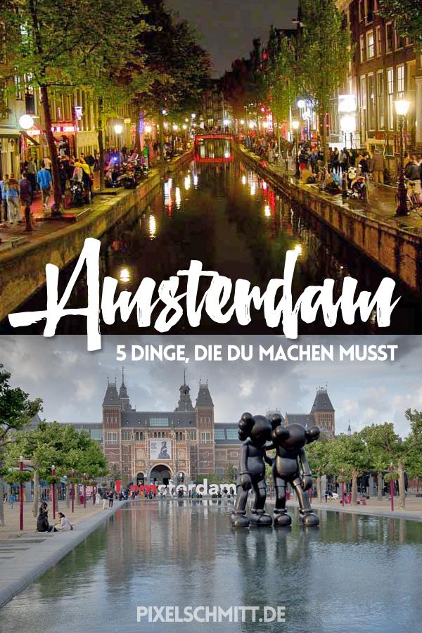 Urlaub in Amsterdam: 5 Dinge, die Du machen musst.