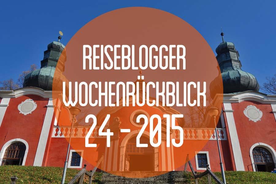 Der Reiseblogger-Wochenrückblick 24/2015