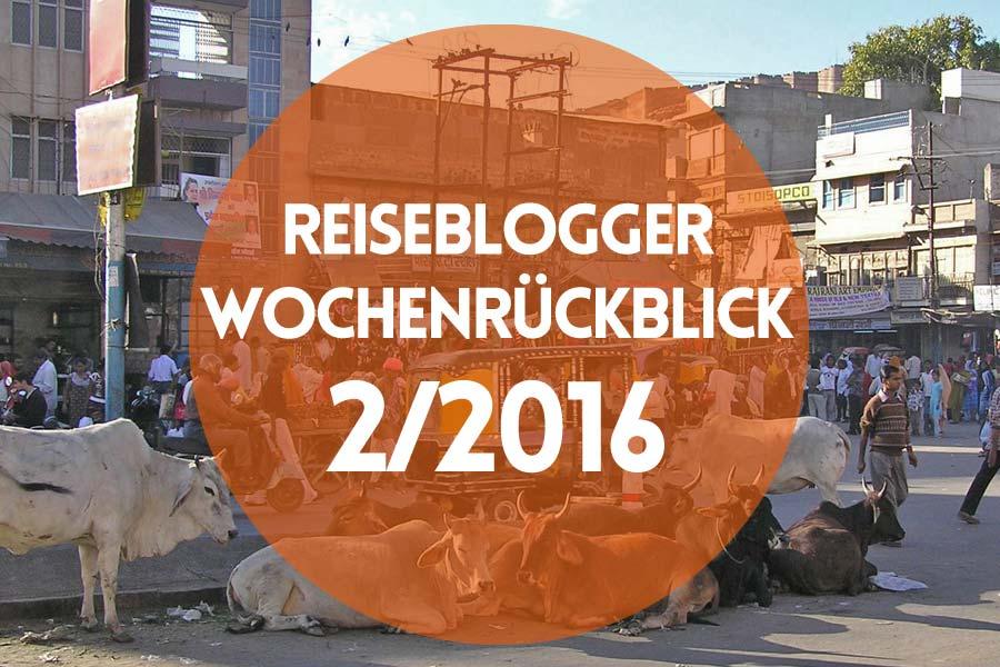 Der Reiseblogger-Wochenrückblick 2/2016