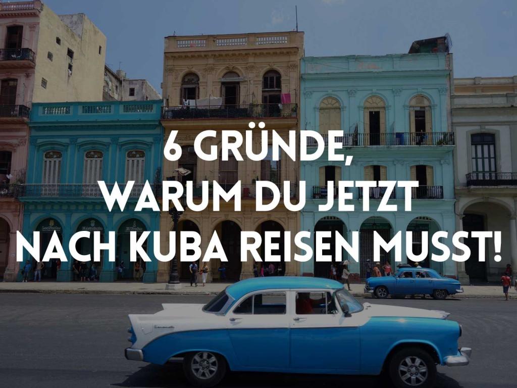 6-gruende-warum-jetzt-nach-kuba