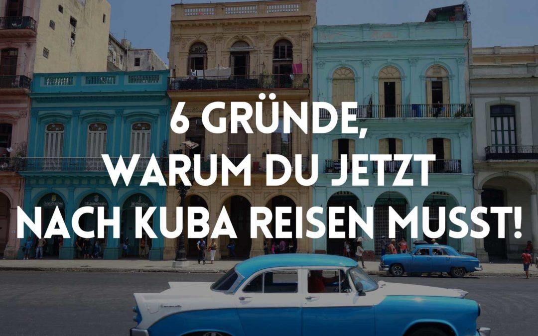 Urlaub in Kuba: 6 Gründe, warum Du jetzt nach Kuba solltest