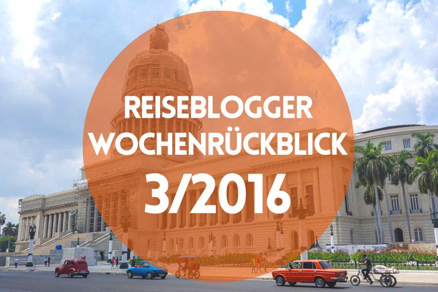 Der Reiseblogger-Wochenrückblick 3/2016