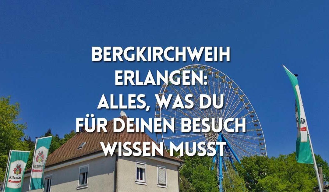Bergkirchweih Erlangen: Alles, was Du wissen musst. Also wirklich alles!
