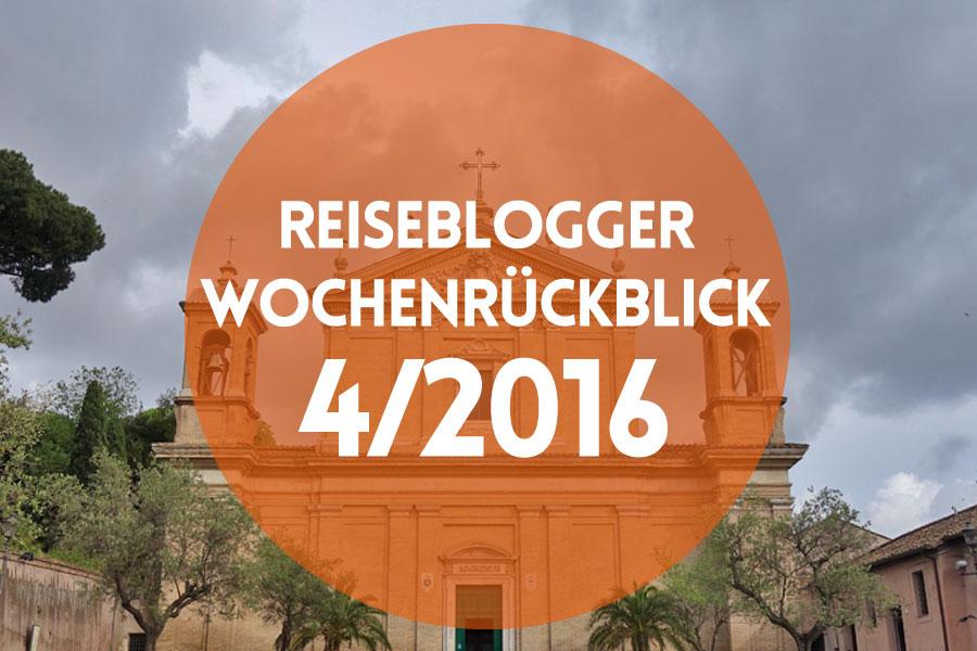 Der Reiseblogger-Wochenrückblick 4/2016