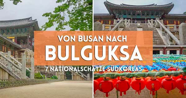 Urlaub in Südkorea - Bulguksa