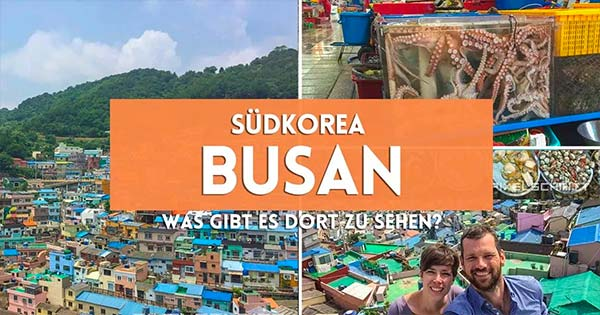 Urlaub in Südkorea - Busan