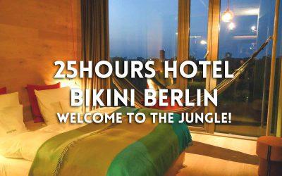 25hours Hotel Bikini Berlin –  Dschungelfeeling mitten in der Hauptstadt