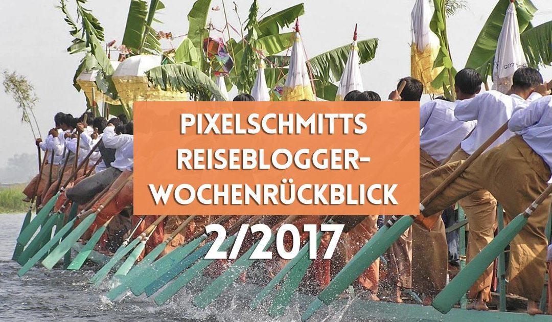 Reiseblogger-Wochenrückblick 2/2017