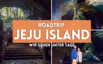 Roadtrip Jeju Island – Tag 3: Wir gehen unter Tage