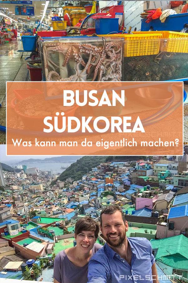 Busan Südkorea: Was kannst Du dort machen?