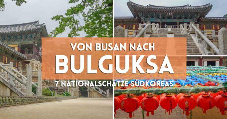 Von Busan nach Bulguksa