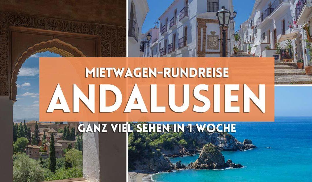 Mit dem Mietwagen durch Andalusien – ein Routenvorschlag für 1 Woche