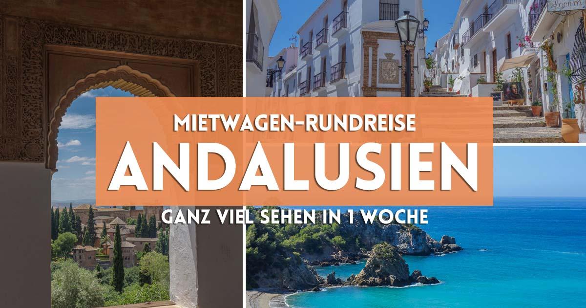 Andalusien (Spanien): Rundreise mit dem Mietwagen