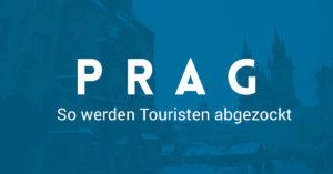 Prag: So werden Touristen abgezockt