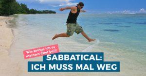 Sabbatical planen: So bringst Du es Deinem Chef bei
