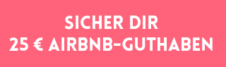 25 Euro Airbnb Guthaben für deine erste Buchung