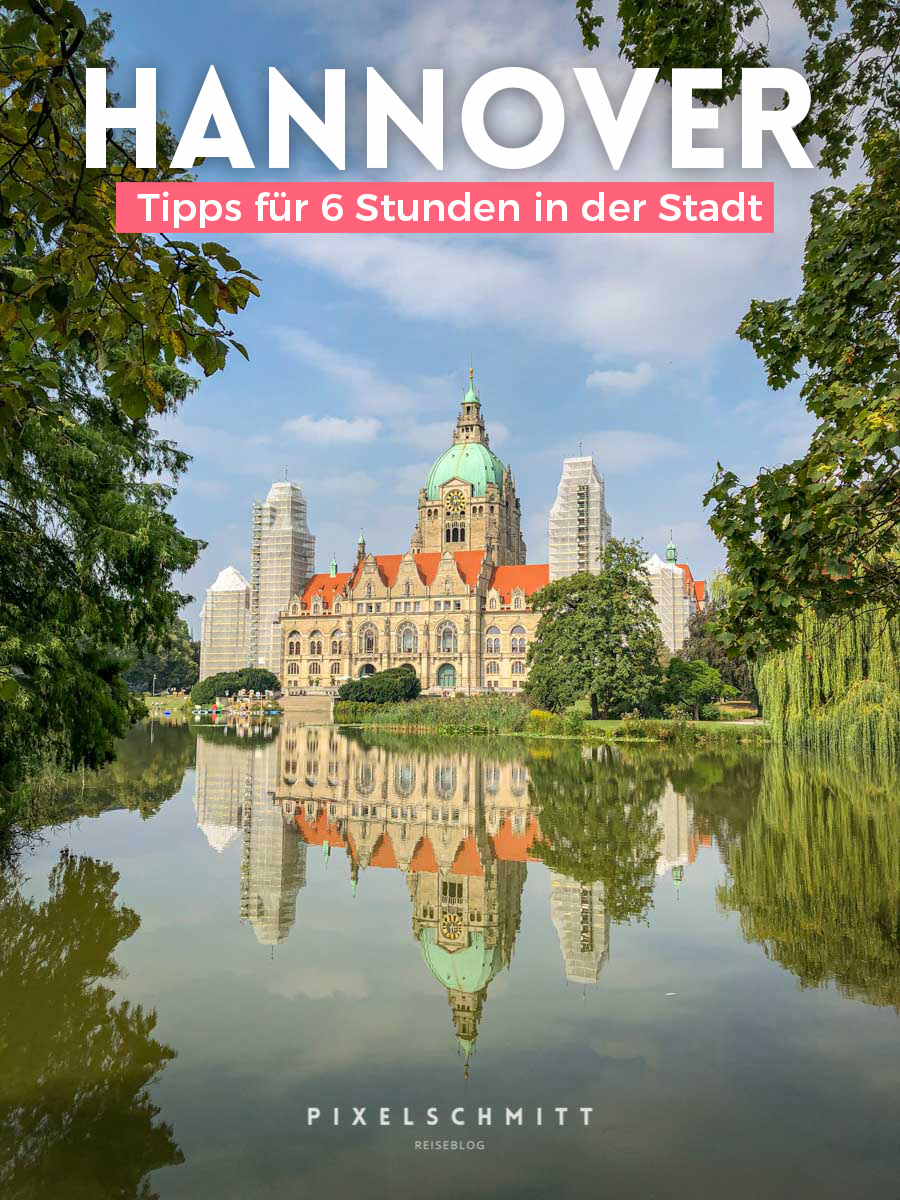 Hannover: Tipps und Orte für einen kurzen Besuch in der Stadt #hannover #niedersachsen #neuesrathaus #herrenhäusergärten #garten #städtereise #deutschland #germany #blog #urlaub #reise #pixelschmitt #thepixelschmitts