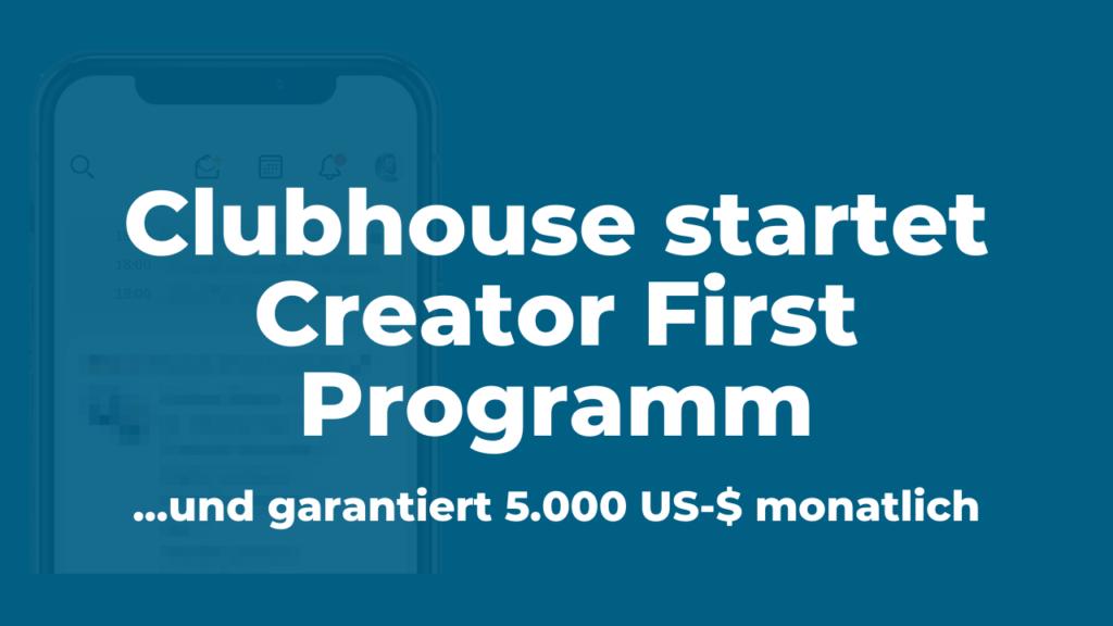 Clubhouse startet Creator First Programm