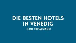 beste hotels venedig